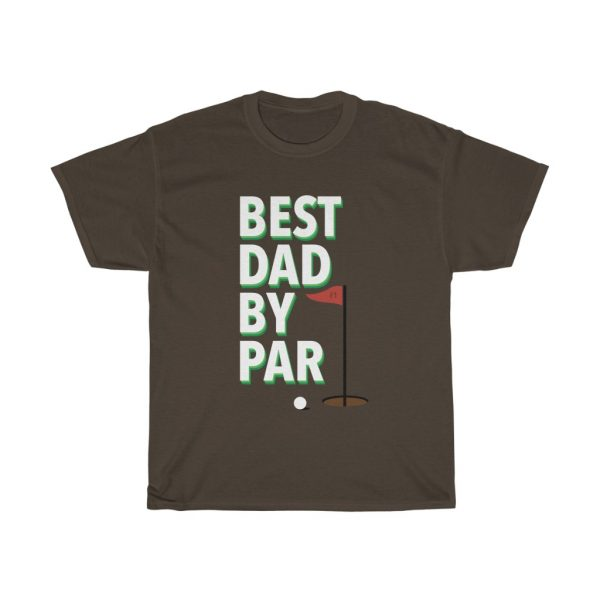 Best Dad by Par Golf Tee Shirt Gift for Dad on Fathers Day